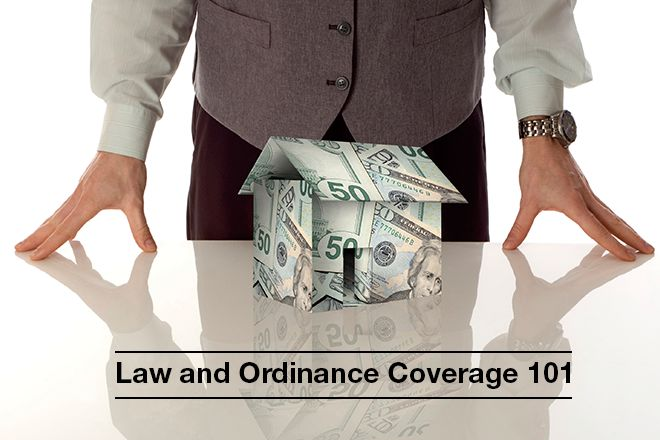 Law and Ordinance Coverage 101
